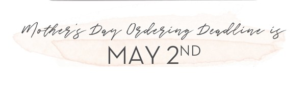 Mother's day ordering notice